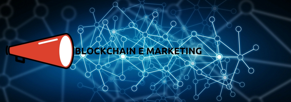 BLOCKCHAIN, ECCO COME SI POTREBBE APPLICARE AL MARKETING
