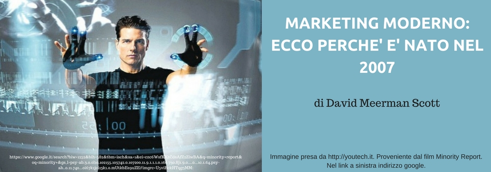 MARKETING MODERNO: ECCO PERCHE' E' NATO NEL 2007
